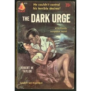 The Dark Urge  by  Robert W. Taylor