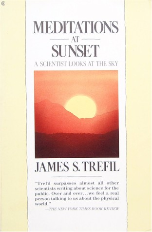 Meditations at Sunset: A Scientist Looks at the Sky  by  James S. Trefil