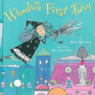 Wandas First Day  by  Mark Sperring