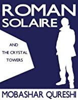 Roman Solaire and the Crystal Towers
