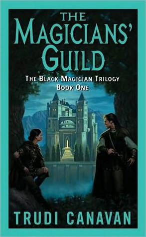 The Magicians Guild (Black Magician Trilogy, #1)  by  Trudi Canavan