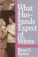 What Husbands Expect of Wives