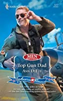 Top Gun Dad (Men Made in America) (Harlequin American Romance #1277)