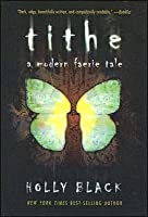 Tithe (The Modern Faerie Tales, #1)