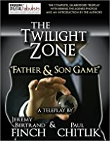 """The Twilight Zone: """"Father and Son Game"""" (TV script)"""