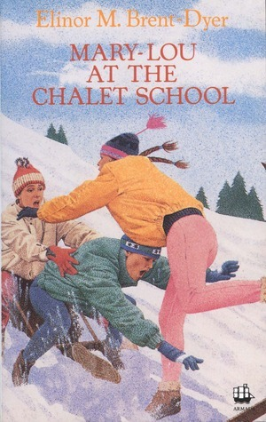 Mary-Lou at the Chalet School (The Chalet School, #37)  by  Elinor M. Brent-Dyer