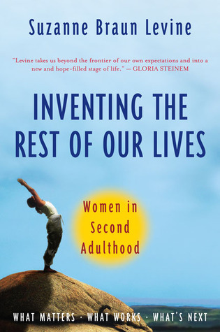 You Gotta Have Girlfriends: A Post-Fifty Posse Is Good for Your Health  by  Suzanne Braun Levine