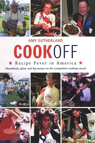 Cookoff: Recipe Fever in America  by  Amy Sutherland