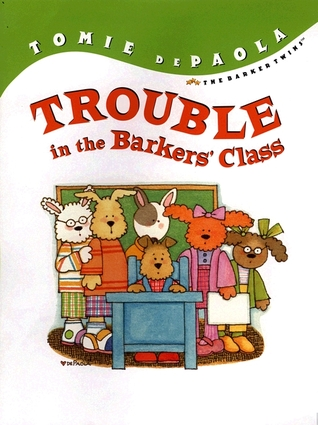 Trouble in the Barkers Class Tomie dePaola