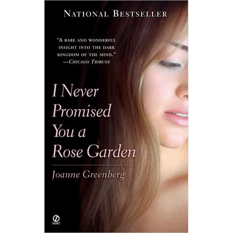 I never promised you a rose garden by joanne greenberg - Never promised you a rose garden ...