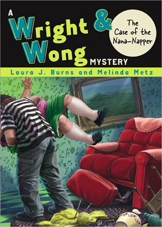 The Case of the Nana-Napper (Wright & Wong, #2)  by  Laura J. Burns