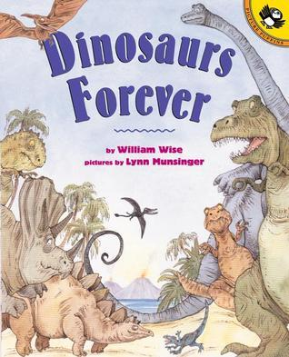 Dinosaurs Forever  by  William Wise