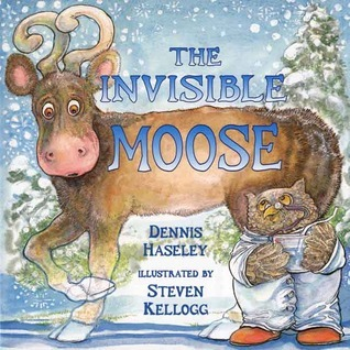 The Invisible Moose  by  Dennis Haseley