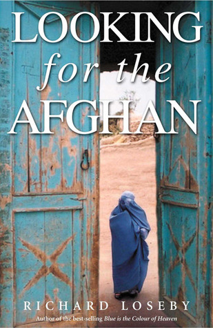 Looking for the Afghan: First Edition  by  Richard Loseby