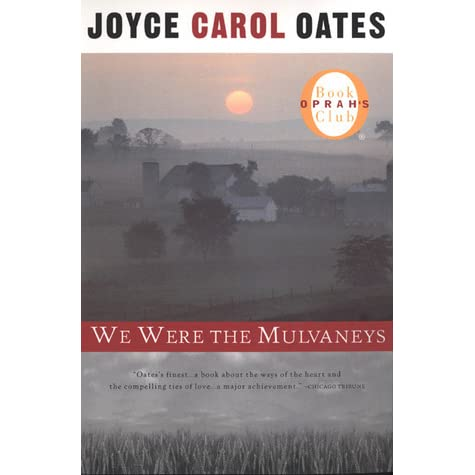 we were the mulvaneys by joyce carol oates We were the mulvaneys by joyce carol oates is a novel about the tenuous grasp on happiness of one american family a young girl is raped by a high school.