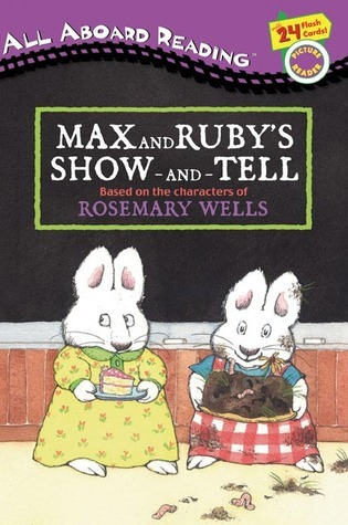 Max and Rubys Show-and-Tell Rosemary Wells