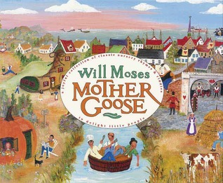 Will Moses Mother Goose  by  Will Moses