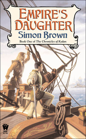 Empires Daughter (The Chronicles of Kydan #1)  by  Simon Brown