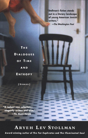 The Dialogues of Time and Entropy Aryeh Lev Stollman
