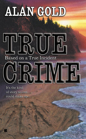 True Crime  by  Alan Gold