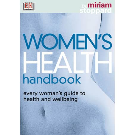 Women's Health Handbook: What Every Woman Needs to Know about Her Body - Miriam Stoppard