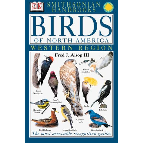 Smithsonian Birds of North America: West - Fred J. Alsop III