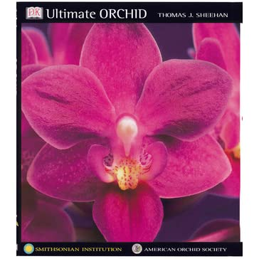 Ultimate Orchid - Thomas J. Sheehan, The Smithsonian Institution