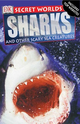 Sharks: And Other Scary Sea Creatures  by  Miranda MacQuitty