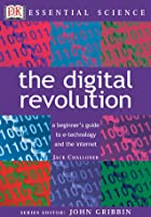 The Digital Revolution (The Essential Science)