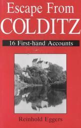 Escape from Colditz: 16 First-Hand Accounts  by  Reinhold Eggers