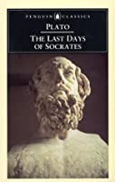 The Last Days of Socrates: Euthyphro; The Apology; Crito; Phaedo (Penguin Classics)