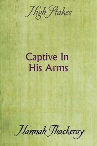 Captive In His Arms  by  Hannah Thackeray