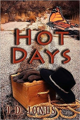 Hot Days  by  T.D. Jones