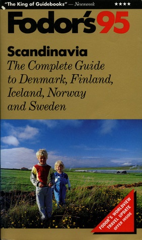 Scandinavia 95: The Complete Guide to Denmark, Finland, Iceland, Norway and Sweden Fodors Travel Publications Inc.