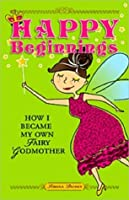 Happy Beginnings: How I Became My Own Fairy Godmother