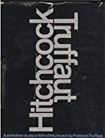 Hitchcock/Truffaut: The Definitive Study of Alfred Hitchcock