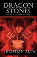 Dragon Stones: Book One of the Dragon Stone Saga (Dragon Stone Saga, #1)