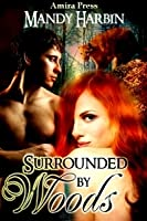 Surrounded by Woods (Woods Family, #1)