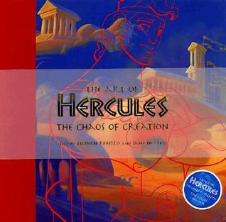 The Art of Hercules: The Chaos of Creation  by  Stephen Rebello