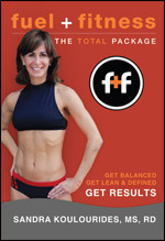 Fuel + Fitness: The Total Package  by  Sandra Koulourides