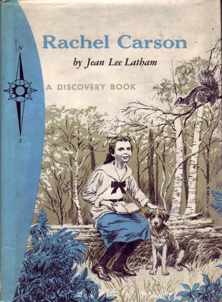 Rachel Carson: Who Loved the Sea  by  Jean Lee Latham