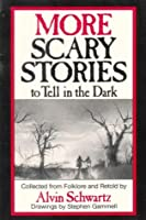 More Scary Stories to Tell in the Dark