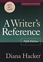 A Writer's Reference: With 2003 MLA Update