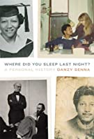Where Did You Sleep Last Night? A Personal History