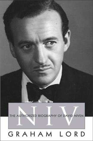 NIV: The Authorized Biography of David Niven Graham Lord