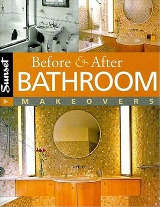 Before & After Bathroom Makeovers Sunset Magazines & Books