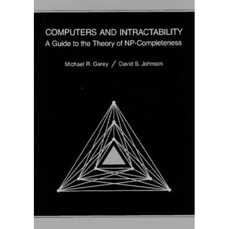 Computers and Intractability: A Guide to the Theory of NP-Completeness - Michael R. Garey, David S. Johnson