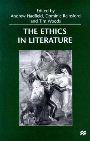 The Ethics in Literature Andrew Hadfield