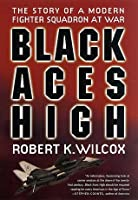 Black Aces High: The Story of a Modern Fighter Squadron at War