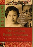 The Girl from Purple Mountain: Love, Honor, War, and One Family's Journey from China to America